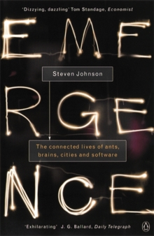 Emergence : The Connected Lives of Ants, Brains, Cities and Software, Paperback / softback Book