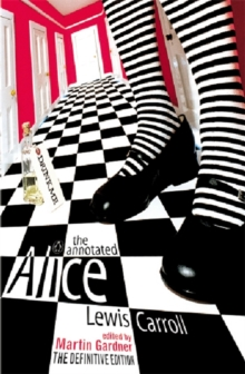 The Annotated Alice : The Definitive Edition: Alice's Adventures in Wonderland and Through the Looking Glass, Paperback Book
