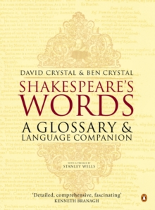 Shakespeare's Words : A Glossary and Language Companion, Paperback / softback Book