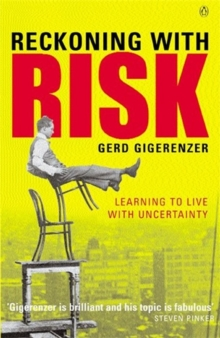 Reckoning with Risk : Learning to Live with Uncertainty, Paperback / softback Book