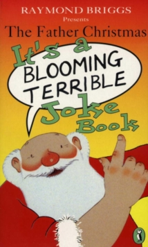 The Father Christmas it's a Bloomin' Terrible Joke Book, Paperback Book