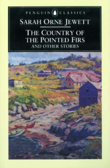 The Country of the Pointed Firs and Other Stories, Paperback / softback Book
