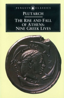 The Rise and Fall of Athens : Nine Greek Lives, Paperback / softback Book