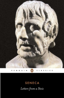 Letters from a Stoic : Epistulae Morales Ad Lucilium, Paperback / softback Book