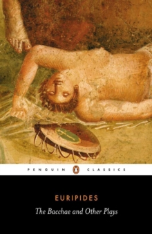 The Bacchae and Other Plays, Paperback / softback Book