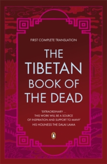 The Tibetan Book of the Dead : First Complete Translation, Paperback / softback Book