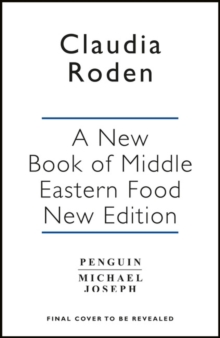 A New Book of Middle Eastern Food : The Essential Guide to Middle Eastern Cooking. As Heard on BBC Radio 4, Paperback / softback Book