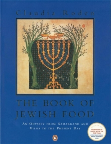 The Book of Jewish Food : An Odyssey from Samarkand and Vilna to the Present Day, Paperback / softback Book