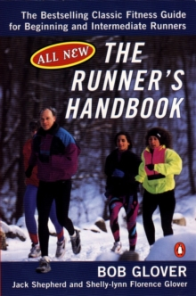 The Runner's Handbook : The Best-selling Classic Fitness Guide for Beginner and Intermediate Runner, Paperback / softback Book