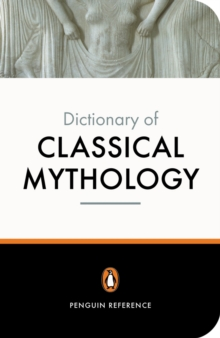 The Penguin Dictionary of Classical Mythology, Paperback / softback Book