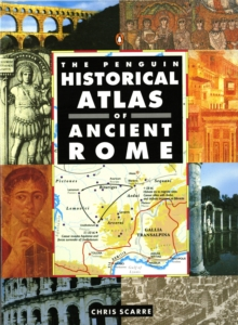 The Penguin Historical Atlas of Ancient Rome, Paperback / softback Book