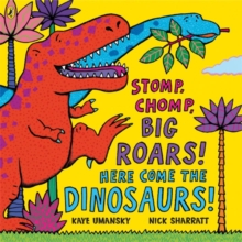 Stomp, Chomp, Big Roars! Here Come the Dinosaurs!, Paperback Book