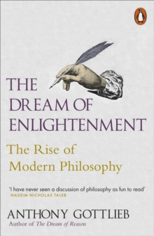 The Dream of Enlightenment : The Rise of Modern Philosophy, Paperback / softback Book