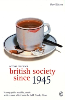 British Society Since 1945 : The Penguin Social History of Britain, Paperback Book