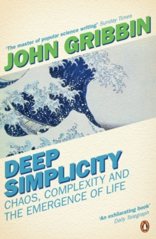 Deep Simplicity : Chaos, Complexity and the Emergence of Life, Paperback Book