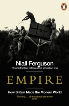 Empire : How Britain Made the Modern World, Paperback Book