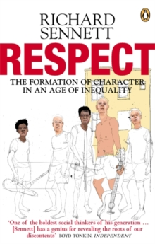 Respect : The Formation of Character in an Age of Inequality, Paperback / softback Book
