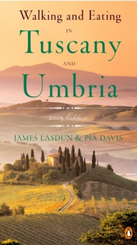 Walking and Eating in Tuscany and Umbria, Paperback / softback Book