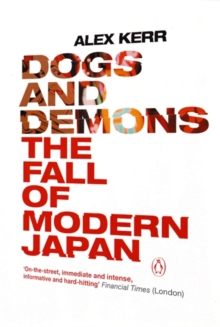 Dogs and Demons : The Fall of Modern Japan, Paperback / softback Book
