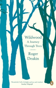 Wildwood : A Journey Through Trees, Paperback Book