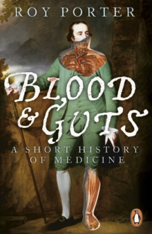 Blood and Guts : A Short History of Medicine, Paperback Book