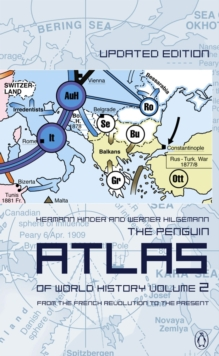 The Penguin Atlas of World History : From the French Revolution to the Present, Paperback / softback Book
