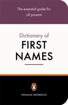 The Penguin Dictionary of First Names, Paperback / softback Book