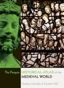 The Penguin Historical Atlas of the Medieval World, Paperback / softback Book