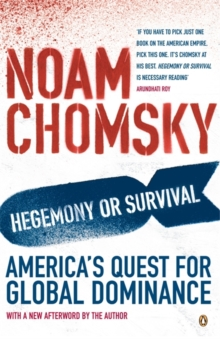 Hegemony or Survival : America's Quest for Global Dominance, Paperback / softback Book