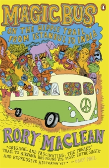 Magic Bus : On the Hippie Trail from Istanbul to India, Paperback Book