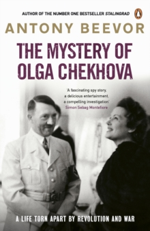 The Mystery of Olga Chekhova : A Life Torn Apart By Revolution And War, Paperback Book
