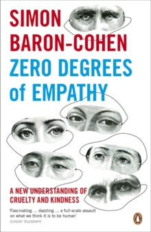 Zero Degrees of Empathy : A new theory of human cruelty and kindness, Paperback / softback Book