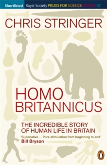 Homo Britannicus : The Incredible Story of Human Life in Britain, Paperback / softback Book