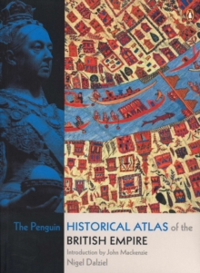 The Penguin Historical Atlas of the British Empire, Paperback Book
