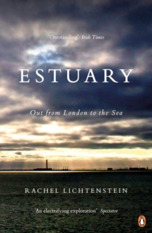 Estuary : Out from London to the Sea, Paperback / softback Book