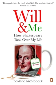 Will and Me : How Shakespeare Took Over My Life, Paperback / softback Book