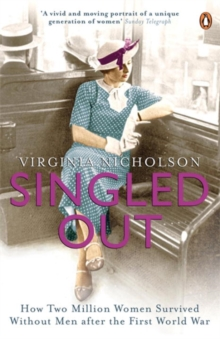 Singled Out : How Two Million Women Survived without Men After the First World War, Paperback Book