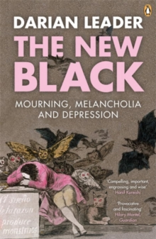 The New Black : Mourning, Melancholia and Depression, Paperback / softback Book