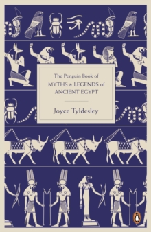 The Penguin Book of Myths and Legends of Ancient Egypt, Paperback / softback Book