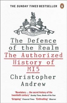 The Defence of the Realm : The Authorized History of MI5, Paperback / softback Book