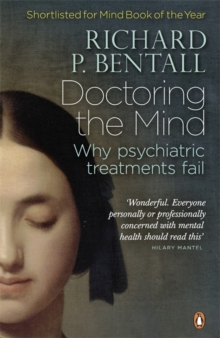 Doctoring the Mind : Why Psychiatric Treatments Fail, Paperback Book