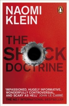 The Shock Doctrine : The Rise of Disaster Capitalism, Paperback / softback Book