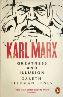 Karl Marx : Greatness and Illusion, Paperback / softback Book