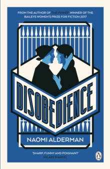Disobedience : From the author of The Power, winner of the Baileys Women's Prize for Fiction 2017, Paperback / softback Book