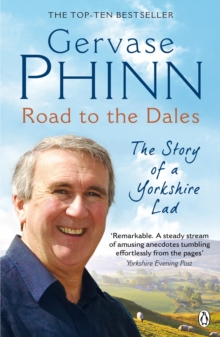 Road to the Dales : The Story of a Yorkshire Lad, Paperback Book