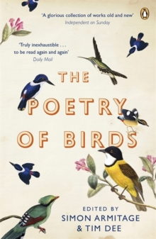 The Poetry of Birds : edited by Simon Armitage and Tim Dee, Paperback / softback Book