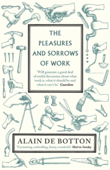 The Pleasures and Sorrows of Work, Paperback / softback Book