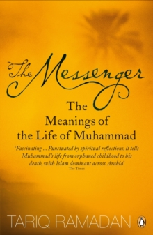 The Messenger : The Meanings of the Life of Muhammad, Paperback Book