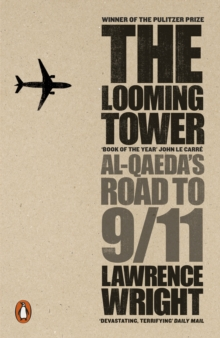 The Looming Tower : Al Qaeda's Road to 9/11, Paperback / softback Book