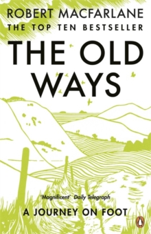 The Old Ways : A Journey on Foot, Paperback / softback Book